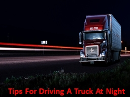 Tips For Driving A Truck At Night
