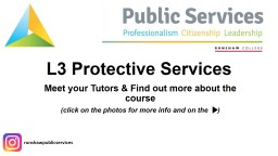 L3 Protective Services Meet your Tutors & Find out more about the