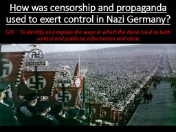 How was censorship and propaganda used to exert control in Nazi Germany?