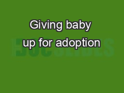 Giving baby up for adoption PDF document - DocSlides