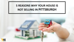 5 Reasons Why Your House Is Not Selling in Pittsburgh