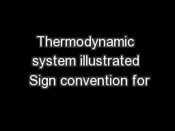 Thermodynamic system illustrated  Sign convention for