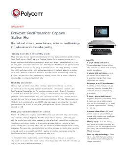 DATA SHEET Polycom RealPresence Capture Station Pro Record and stream presentations lectures and trainings in professional multimedia quality Turn any room into a webcasting studio Make it simple for