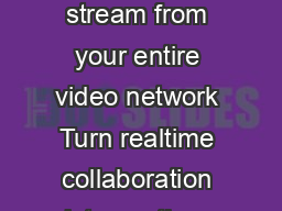 DATA SHEET Polycom RealPresence Capture Server Record and stream from your entire video network Turn realtime collaboration into anytime collaboration Video has become universalmillions of videoenable