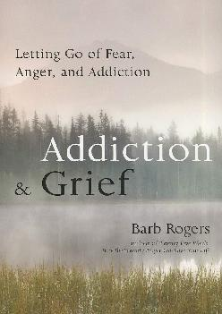 Addiction  Grief Letting Go of Fear Anger and Addiction For Fans of The Mindfulness
