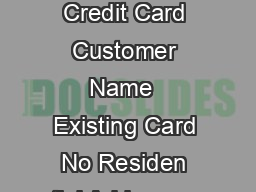 Application form f or Re activation of Credit Card Customer Name  Existing Card No Residen tial Address    CityState PIN  Tel