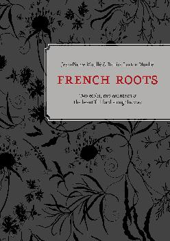 EPUB  French Roots Two Cooks Two Countries and the