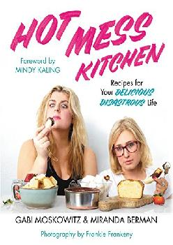 EPUB  Hot Mess Kitchen Recipes for Your Delicious
