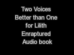 Two Voices Better than One for Lilith Enraptured Audio book
