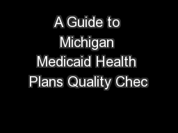 A Guide to Michigan Medicaid Health Plans Quality Chec
