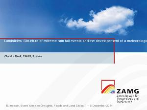 Landslides Structure of extreme rain fall events and the developement