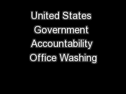 United States Government Accountability Office Washing