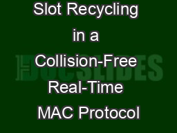 Slot Recycling in a Collision-Free Real-Time MAC Protocol PDF document - DocSlides
