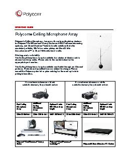 ORDERING GUIDE Polycom Ceiling Microphone Array Polycoms Ceiling Microphone Arrays are the only audio pickup devices for Polycom RealPresence Group Series and HDX videoconferencing systems and SoundSt