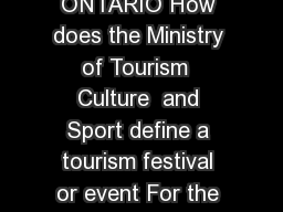Page of pages  FREQUENTLY ASKED QUESTIONS CELEBRATE ONTARIO How does the Ministry of Tourism  Culture  and Sport define a tourism festival or event For the purposes of Celebrate Ontario  the Ministry