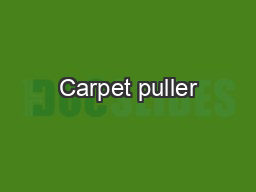 Carpet puller PDF document - DocSlides
