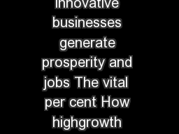 Research summary October  The vital  per cent How highgrowth innovative businesses generate prosperity and jobs The vital  per cent How highgrowth innovative businesses generate prosperity and jobs Fo PowerPoint PPT Presentation