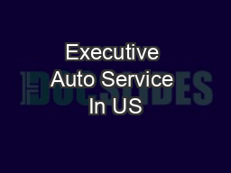 Executive Auto Service In US PowerPoint PPT Presentation