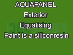 AQUAPANEL Exterior Equalising Paint is a siliconresin