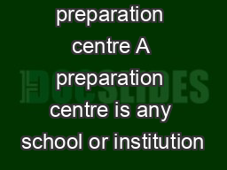What is a preparation centre A preparation centre is any school or institution PowerPoint PPT Presentation