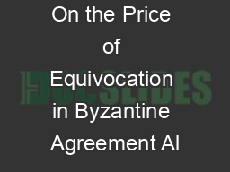 On the Price of Equivocation in Byzantine Agreement Al