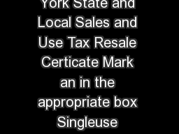 New York State Department of Taxation and Finance New York State and Local Sales and Use Tax Resale Certicate Mark an in the appropriate box Singleuse certicate Blanket certicate Temporary vendors mus
