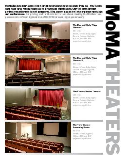 MoMA houses four stateoftheart theaters ranging in capacity from 50