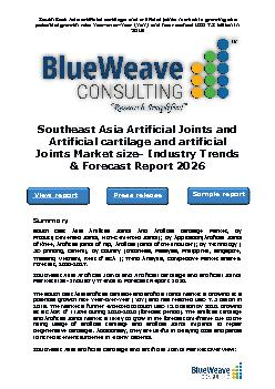 Southeast Asia Artificial Joints and Artificial cartilage and artificial Joints Market size- Industry Trends & Forecast Report 2026.