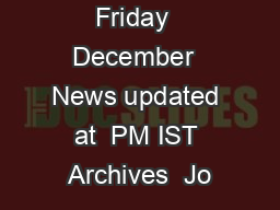 Friday  December  News updated at  PM IST Archives  Jo