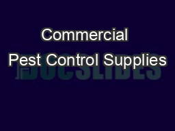 Commercial Pest Control Supplies PDF document - DocSlides