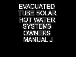 EVACUATED TUBE SOLAR HOT WATER SYSTEMS OWNERS MANUAL J