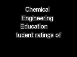 Chemical Engineering Education     tudent ratings of