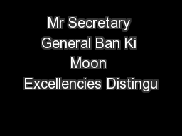 Mr Secretary General Ban Ki Moon Excellencies Distingu