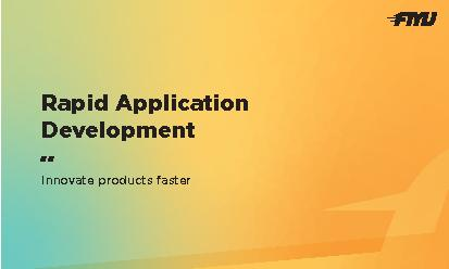 Rapid ApplicationDevelopmentInnovate products faster