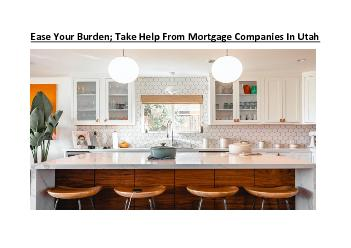 Ease Your Burden; Take Help From Mortgage Companies In Utah
