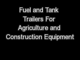 Fuel and Tank Trailers For Agriculture and Construction Equipment