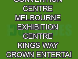 MELBOURNE CONVENTION CENTRE MELBOURNE EXHIBITION CENTRE KINGS WAY CROWN ENTERTAI
