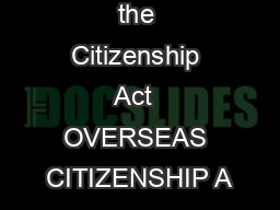 Extract from the Citizenship Act  OVERSEAS CITIZENSHIP A