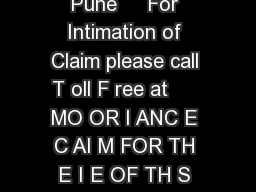 Regd Office  Head Office  G E Plaza Airport Road Y er wada Pune     For Intimation of Claim please call T oll F ree at      MO OR I ANC E C AI M FOR TH E I E OF TH S FOR M I S NO T T O BE T AKE N AS A