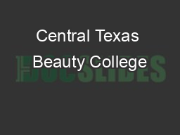 Central Texas Beauty College PDF document - DocSlides