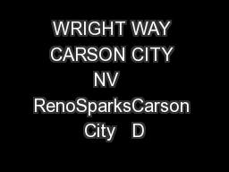 WRIGHT WAY CARSON CITY NV   RenoSparksCarson City   D
