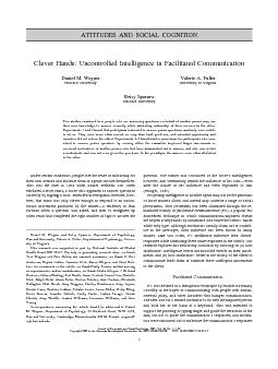 ATTITUDES AND SOCIAL COGNITION Clever Hands Uncontrolled Intelligence in Facilitated Communication Daniel M