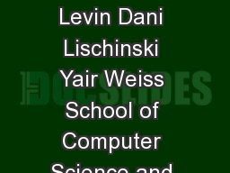 A Closed Form Solution to Natural Image Matting Anat Levin Dani Lischinski Yair Weiss School of Computer Science and Engineering The Hebrew University of Jerusalem alevindanixyweiss cs