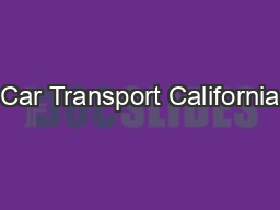 Car Transport California PowerPoint PPT Presentation