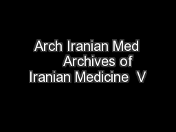 Arch Iranian Med       Archives of Iranian Medicine  V PowerPoint PPT Presentation