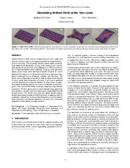 To appear in the ACM SIGGRAPH conference proceedings Simulating Knitted Cloth at the Yarn Level Jonathan M