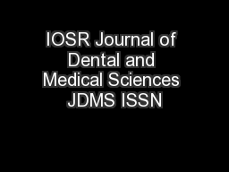IOSR Journal of Dental and Medical Sciences JDMS ISSN