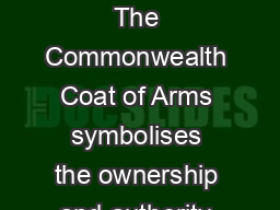 Commonwealth Coat of Arms The Commonwealth Coat of Arms symbolises the ownership and authority of the Australian Government PowerPoint PPT Presentation