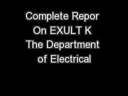 Complete Repor On EXULT K The Department of Electrical