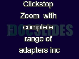 Clickstop Zoom  with complete range of adapters inc